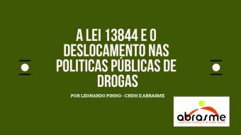 A LEI 13.844 e o deslocamento na política de drogas